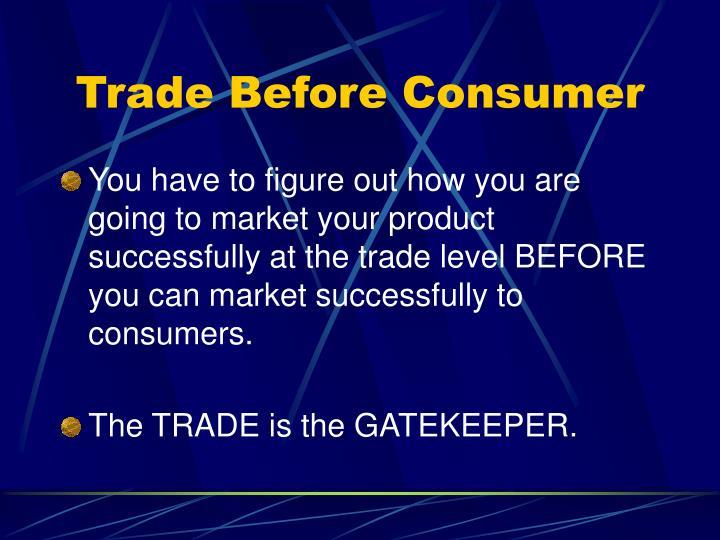 Trade Before Consumer
