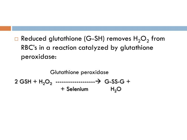 Reduced glutathione (G-SH) removes H
