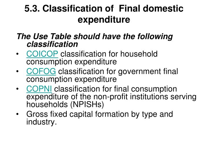 5.3. Classification of  Final domestic expenditure