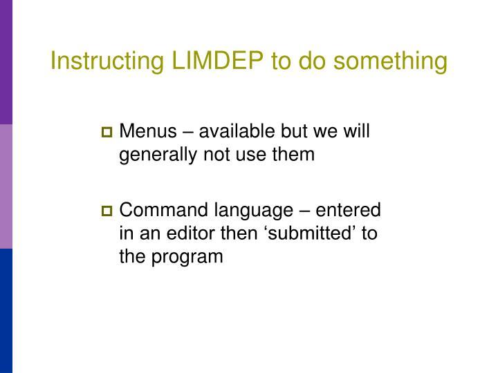 Instructing LIMDEP to do something