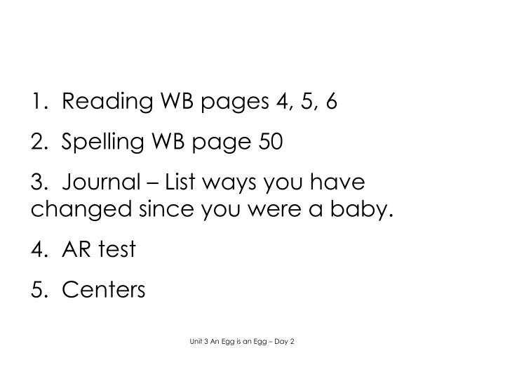 1.  Reading WB pages 4, 5, 6