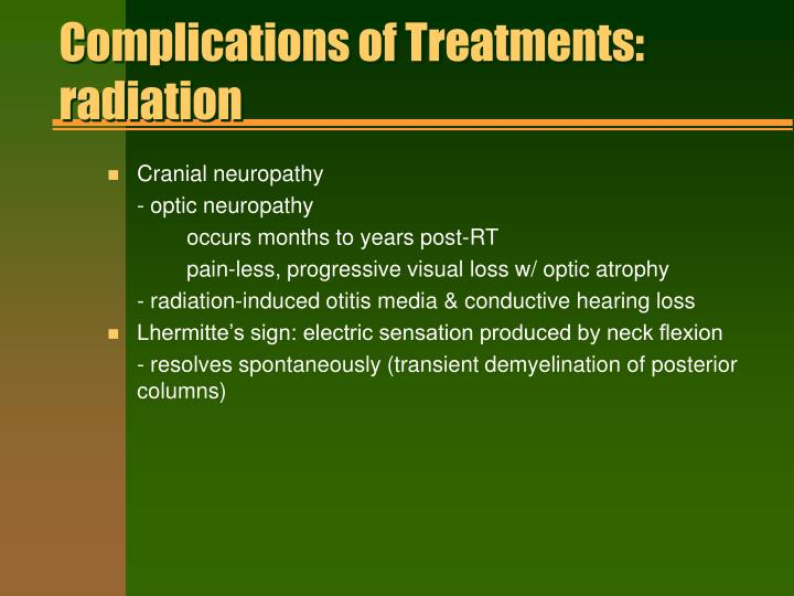 Complications of Treatments: radiation