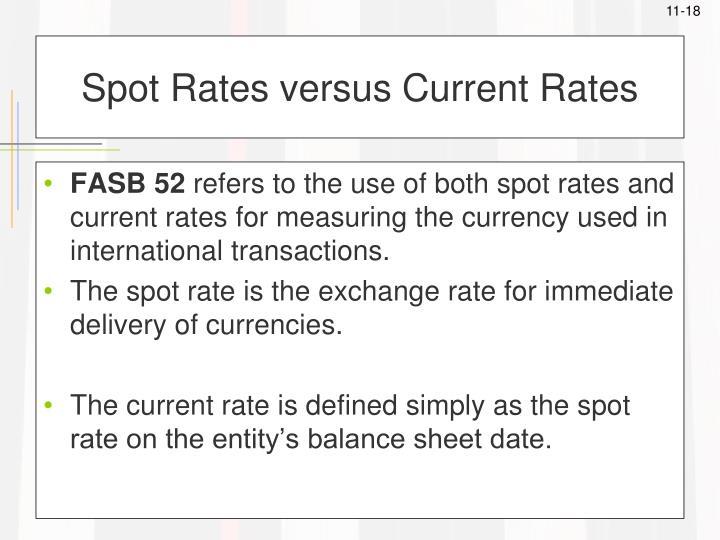 Spot Rates versus Current Rates