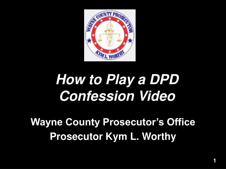 How to play a dpd confession video