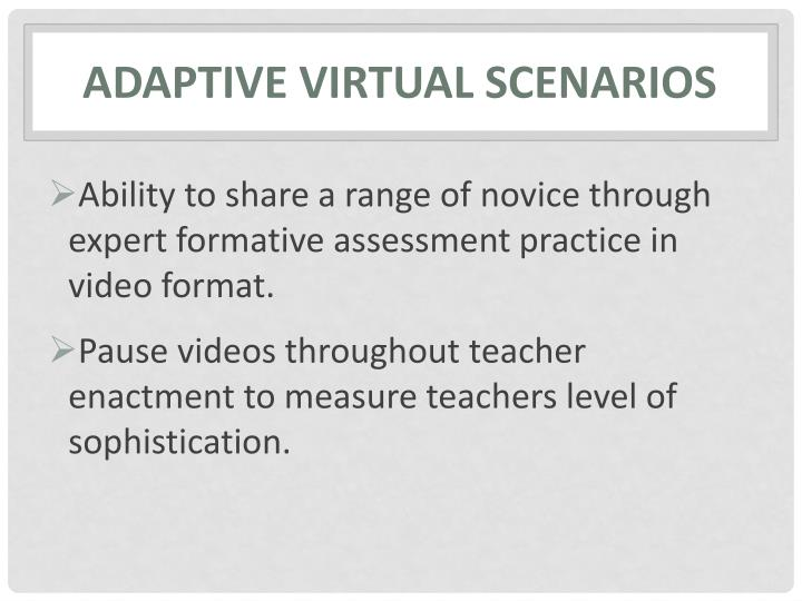 Adaptive VIRTUAL scenarios