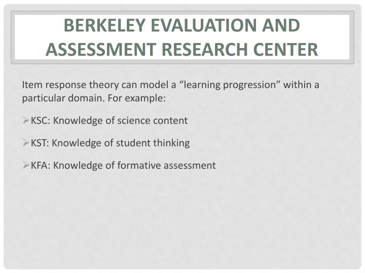 Berkeley Evaluation And Assessment Research Center