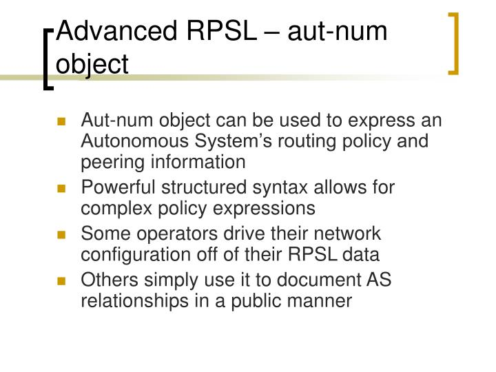 Advanced RPSL – aut-num object