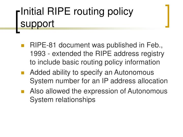 Initial RIPE routing policy support