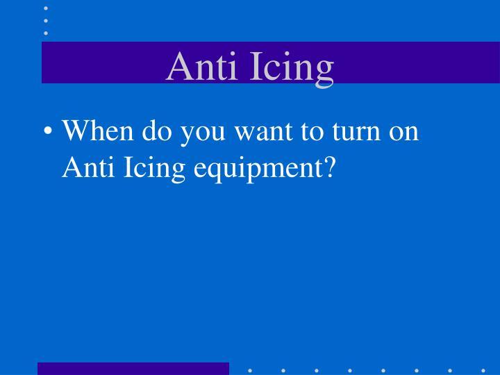 Anti Icing
