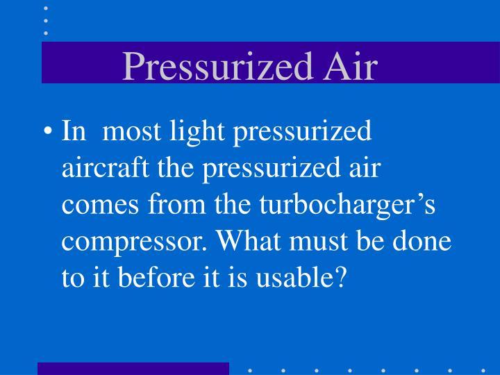 Pressurized Air