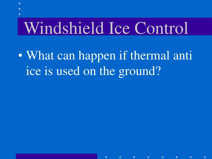Windshield Ice Control