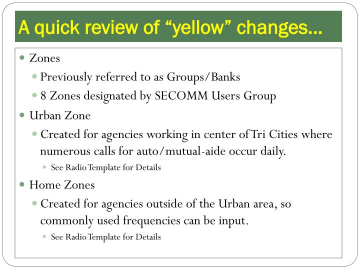 "A quick review of ""yellow"" changes…"
