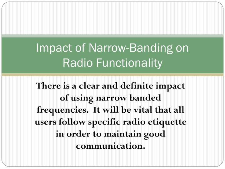 Impact of Narrow-Banding on