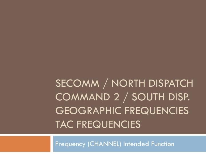 SECOMM / NORTH DISPATCH