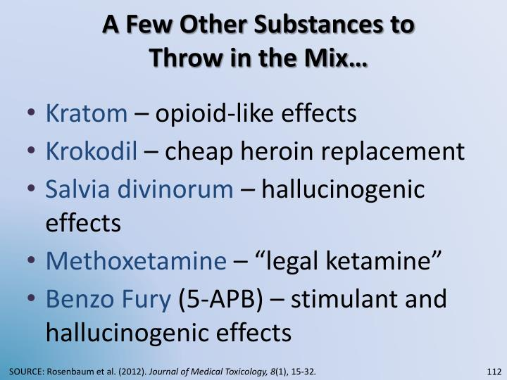 A Few Other Substances to