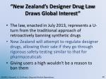 new zealand s designer drug law draws global interest