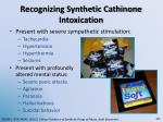 recognizing synthetic cathinone intoxication