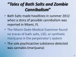 tales of bath salts and zombie cannibalism
