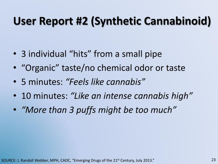 User Report #2 (Synthetic Cannabinoid)