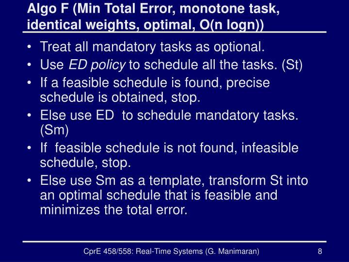 Algo F (Min Total Error, monotone task, identical weights, optimal, O(n logn))