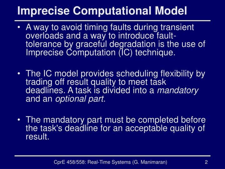 Imprecise Computational Model