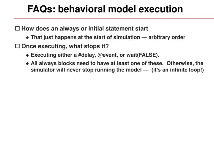 FAQs: behavioral model execution