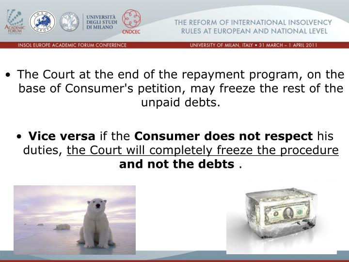 The Court at the end of the repayment program, on the base of Consumer's petition, may fr