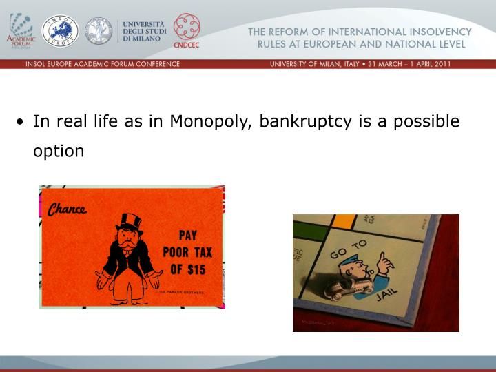In real life as in Monopoly, bankruptcy is a possible option