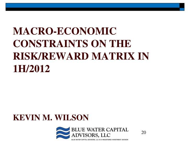 Macro-economic constraints on the risk/reward matrix in 1h/2012