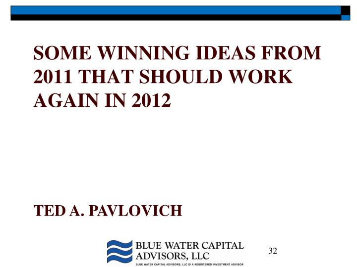Some winning ideas from 2011 that Should work again in 2012