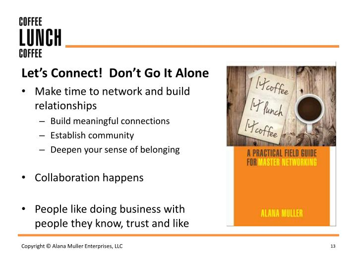 Let's Connect!  Don't Go It Alone