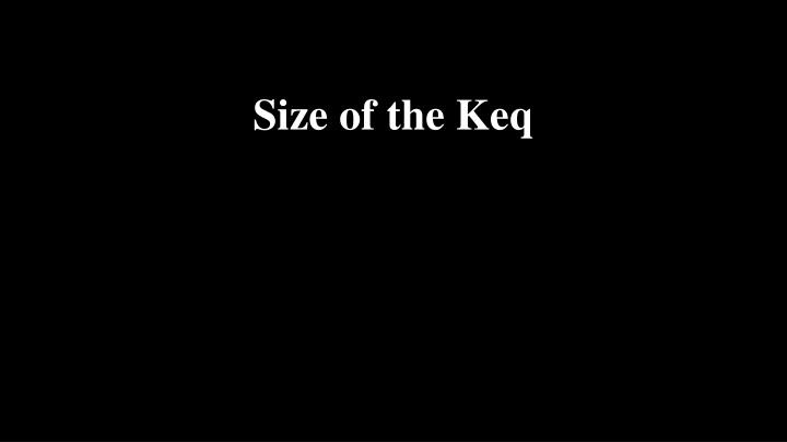 Size of the Keq
