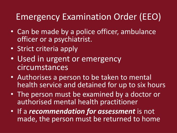 Emergency Examination Order (EEO)