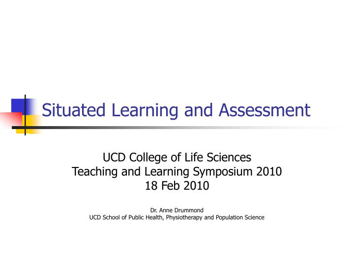 Situated learning and assessment