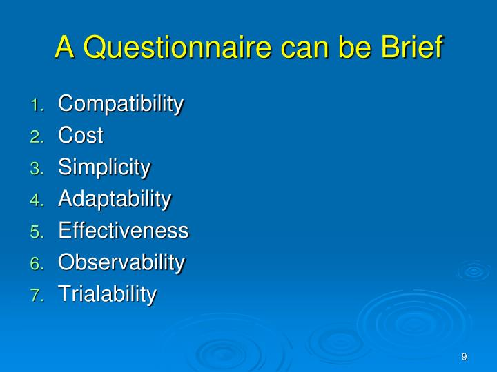 A Questionnaire can be Brief