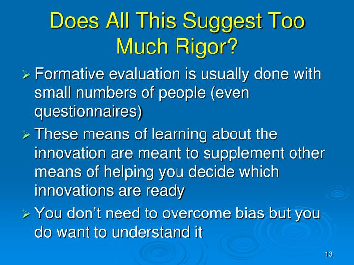 Does All This Suggest Too Much Rigor?