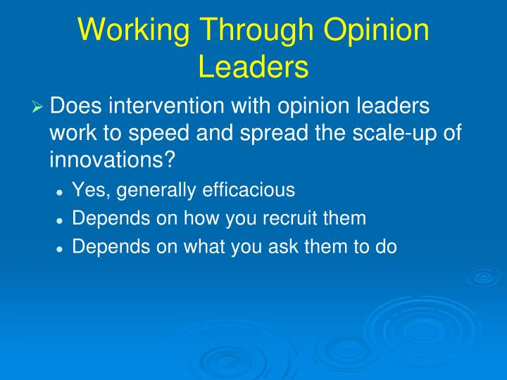 Working Through Opinion Leaders