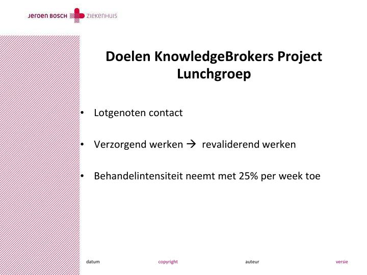 Doelen knowledgebrokers project lunchgroep
