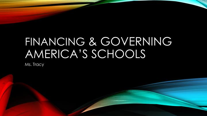 financing governing america s schools