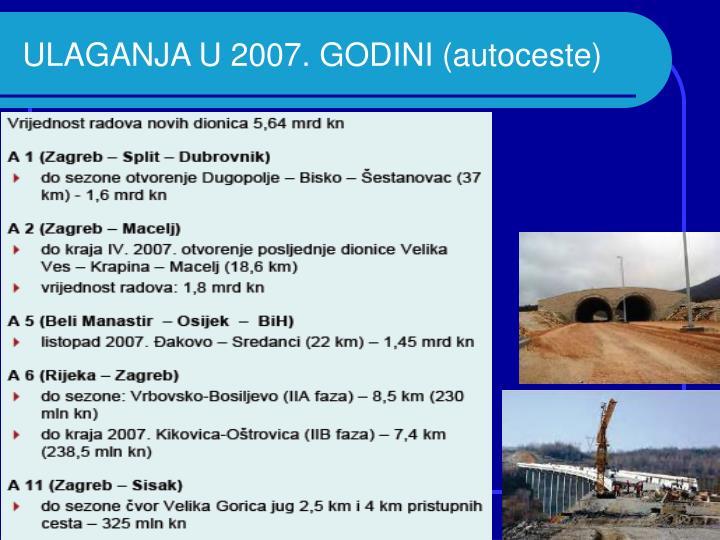 ULAGANJA U 2007. GODINI (autoceste)