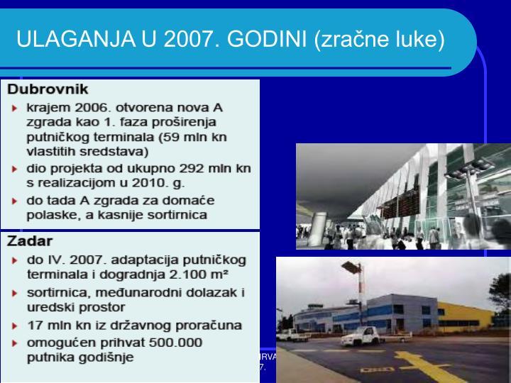 ULAGANJA U 2007. GODINI (zračne luke)