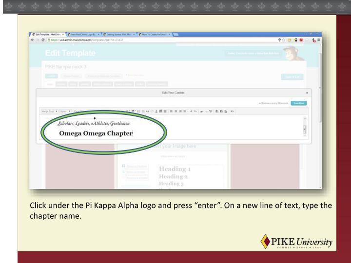 "Click under the Pi Kappa Alpha logo and press ""enter"". On a new line of text, type the chapter name."