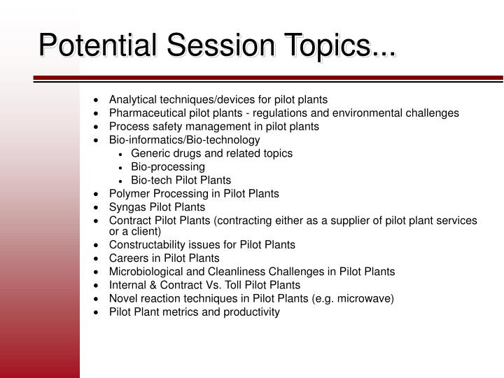 Potential Session Topics...