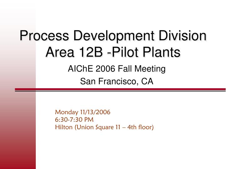 Process development division area 12b pilot plants