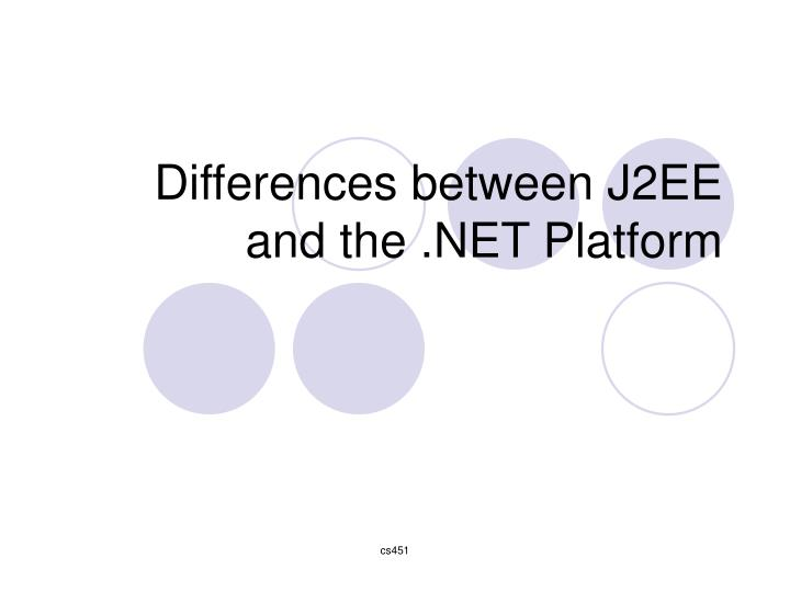 Differences between J2EE and the .NET Platform