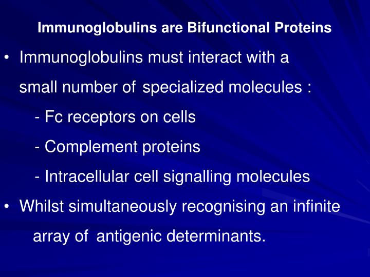 Immunoglobulins are Bifunctional Proteins