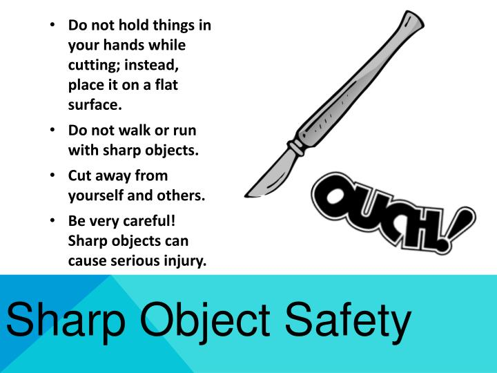 Do not hold things in your hands while cutting; instead, place it on a flat surface.