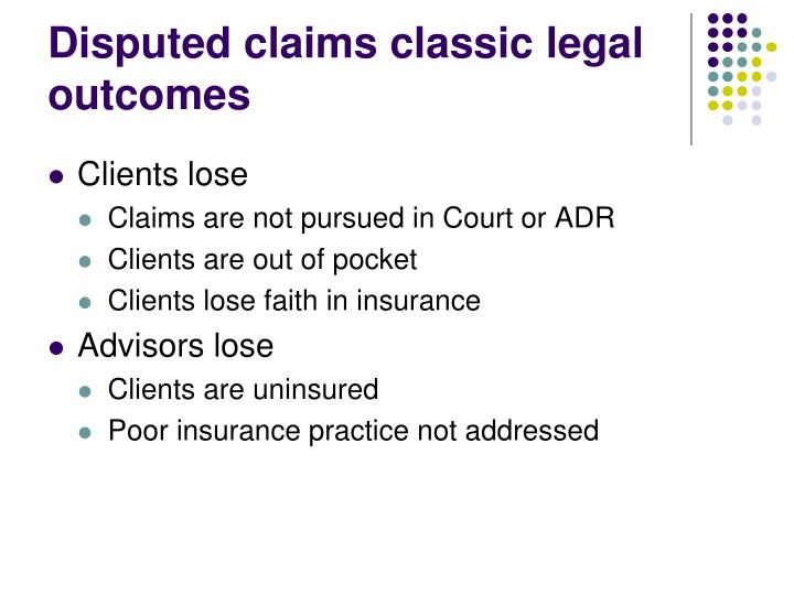Disputed claims classic legal outcomes