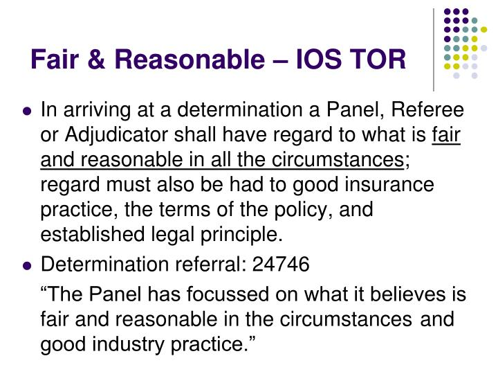 Fair & Reasonable – IOS TOR