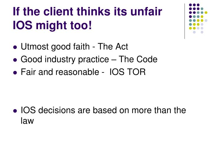If the client thinks its unfair IOS might too!